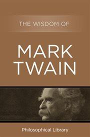 The Wisdom of Mark Twain
