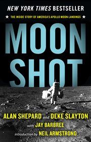 Moon shot : the inside story of America's Apollo moon landings cover image