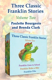 Franklin goes to school Franklin rides a bike, and Franklin fibs cover image