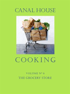 Cover image for Canal House Cooking, Volume N° 6