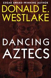 Dancing Aztecs cover image