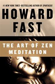 The art of Zen meditation cover image