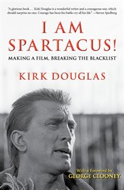 I am Spartacus! making a film, breaking the blacklist cover image