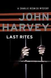 Last rites a Charlie Resnick mystery cover image
