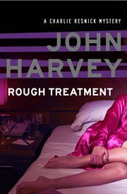 Rough treatment : a Charlie Resnick mystery cover image