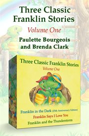 Franklin in the dark ; : Franklin says I love you ; Franklin and the thunderstorm cover image