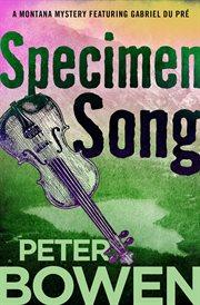 Specimen song a Gabriel du Pré mystery cover image