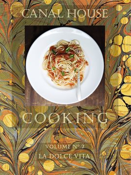 Cover image for Canal House Cooking, Volume N° 7