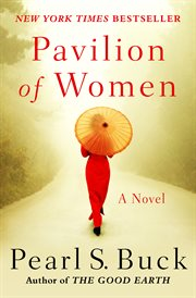Pavilion of women: a novel of life in the women's quarters cover image