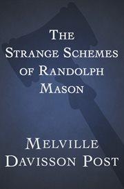 The strange schemes of Randolph Mason cover image