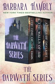 The darwath series. The Time of the Dark, The Walls of Air, and The Armies of Daylight cover image