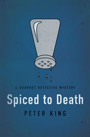 Spiced to death a Gourmet Detective mystery cover image