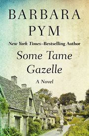 Some tame gazelle a novel cover image