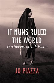 If nuns ruled the world ten sisters on a mission cover image