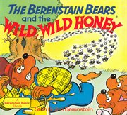The Berenstain Bears and the Wild, Wild Honey