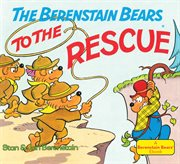 Berenstain Bears to the Rescue