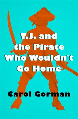 Cover image for T.J. and the Pirate Who Wouldn't Go Home