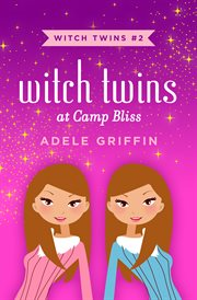 Witch twins at Camp Bliss cover image