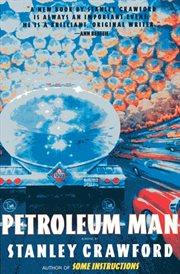 Petroleum man : a novel cover image
