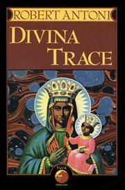 Divina Trace : a novel cover image