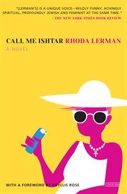 Call me Ishtar : a novel cover image