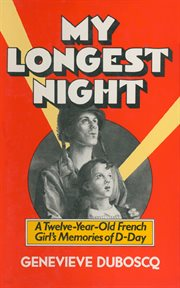 My longest night. A Twelve-Year-Old French Girl's Memories of D-Day cover image