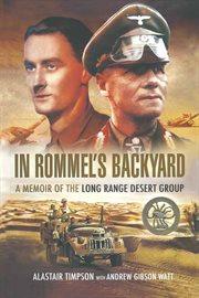 In rommel's backyard. A memoir of the Long Range Desert Group cover image