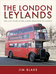 LONDON LEYLANDS : the last years of r t l and r t w operation in london cover image