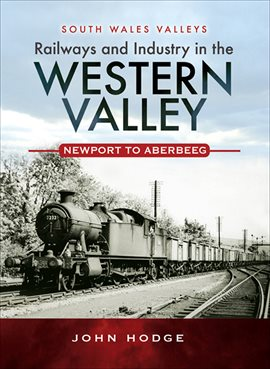 Cover image for Railways and Industry in the Western Valley