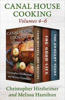 Cover image for Canal House Cooking, Volumes Four Through Six