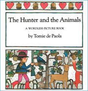 The hunter and the animals : a wordless picture book cover image