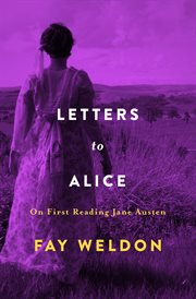 Letters to Alice on first reading Jane Austen cover image
