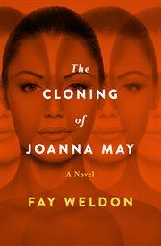 The cloning of Joanna May a novel cover image