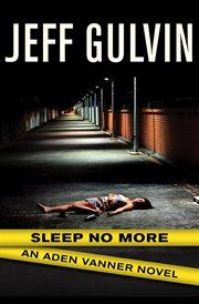 Sleep no more an Aden Vanner novel cover image