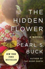 Hidden flower a novel cover image