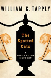 The spotted cats a Brady Coyne mystery cover image