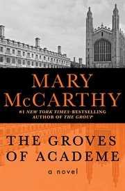 The groves of academe: a novel cover image