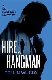 Hire A Hangman