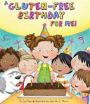 Gluten-free Birthday for Me!