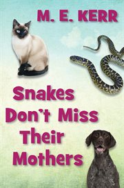 Snakes don't miss their mothers cover image