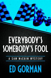 Everybody''s Somebody''s Fool