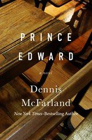 Prince Edward: a novel cover image