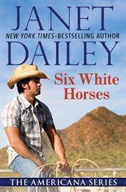 Six white horses cover image