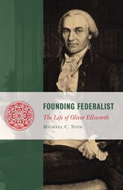 Founding Federalist: The Life of Oliver Ellsworth cover image