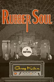 Rubber soul: a novel cover image