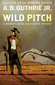 Wild pitch: a sheriff Chick Charleston mystery cover image