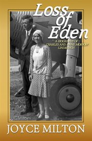 Loss of Eden: a Biography of Charles and Anne Morrow Lindbergh cover image