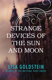 Strange Devices of the Sun and Moon cover image