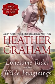 Lonesome rider and wilde imaginings: two romantic novellas cover image