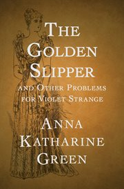 The golden slipper: and other problems for Violet Strange cover image
